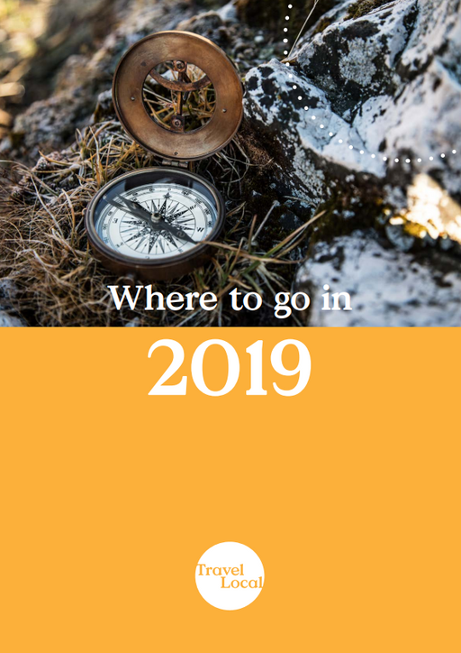TravelLocal's Guide to where to go in 2019